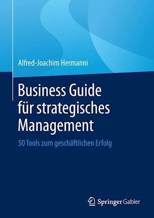 Business Guide Fur Strategisches Management af Alfred-Joachim Hermanni
