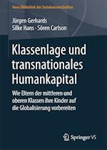 Klassenlage Und Transnationales Humankapital af Jurgen Gerhards, Silke Hans, Soren Carlson