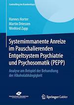Systemimmanente Anreize Im Pauschalierenden Entgeltsystem Psychiatrie Und Psychosomatik (Pepp) (Controlling Im Krankenhaus)