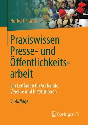 Praxiswissen Presse- Und Offentlichkeitsarbeit af Norbert Franck