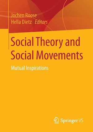 Social Theory and Social Movements af Jochen Roose