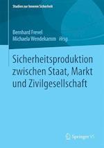 Sicherheitsproduktion Zwischen Staat, Markt Und Zivilgesellschaft (Studien zur Inneren Sicherheit, nr. 22)