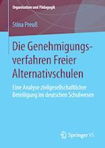 Die Genehmigungsverfahren Freier Alternativschulen (Organisation und Padagogik, nr. 22)