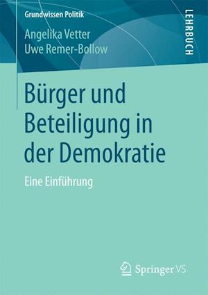 Burger Und Beteiligung in Der Demokratie af Angelika Vetter, Uwe Remer-Bollow