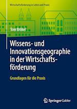 Wissens- Und Innovationsgeographie in Der Wirtschaftsforderung (Wirtschaftsforderung in Lehre Und Praxis)