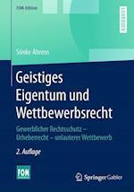 Geistiges Eigentum Und Wettbewerbsrecht (FOM Edition)