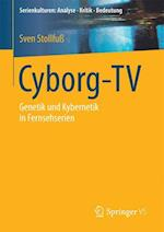Cyborg-TV (Serienkulturen Analyse Kritik Bedeutung)