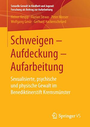 Schweigen Aufdeckung Aufarbeitung af Peter Mosser, Florian Straus, Heiner Keupp
