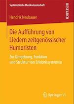 Die Auffuhrung Von Liedern Zeitgenossischer Humoristen (Systematische Musikwissenschaft)