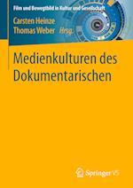 Medienkulturen Des Dokumentarischen (Film Und Bewegtbild in Kultur Und Gesellschaft)