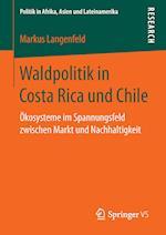 Waldpolitik in Costa Rica Und Chile (Politik in Afrika, Asien Und Lateinamerika)