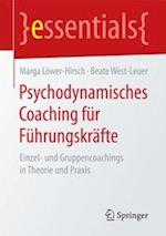 Psychodynamisches Coaching Fur Fuhrungskrafte (Essentials)