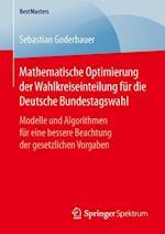 Mathematische Optimierung Der Wahlkreiseinteilung Fur Die Deutsche Bundestagswahl (Bestmasters)