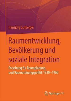 Raumentwicklung, Bevolkerung Und Soziale Integration af Hansjorg Gutberger