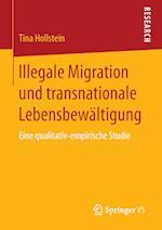 Illegale Migration Und Transnationale Lebensbewaltigung