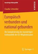 Europaisch Verbunden Und National Gebunden (Auswartige Kulturpolitik)