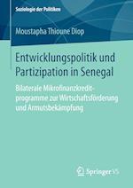 Entwicklungspolitik Und Partizipation in Senegal (Soziologie Der Politiken)