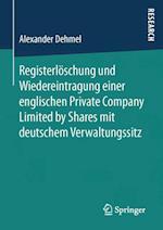 Registerloschung Und Wiedereintragung Einer Englischen Private Company Limited by Shares Mit Deutschem Verwaltungssitz