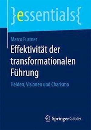 Effektivitat Der Transformationalen Fuhrung af Marco Furtner