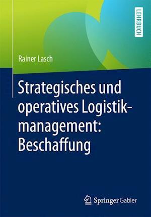 Bog, paperback Strategisches Und Operatives Logistikmanagement af Rainer Lasch