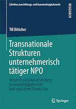 Transnationale Strukturen Unternehmerisch Tatiger Npo (Schriften Zum Stiftungs Und Gemeinnutzigkeitsrecht)