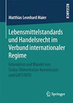 Lebensmittelstandards Und Handelsrecht Im Verbund Internationaler Regime