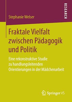 Bog, paperback Fraktale Vielfalt Zwischen Padagogik Und Politik af Stephanie Welser