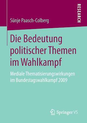 Bog, paperback Die Bedeutung Politischer Themen Im Wahlkampf af Sunje Paasch-Colberg