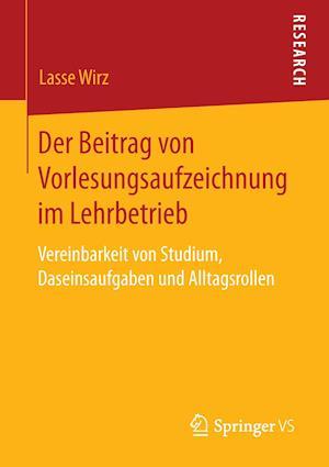 Bog, paperback Der Beitrag Von Vorlesungsaufzeichnung Im Lehrbetrieb af Lasse Wirz