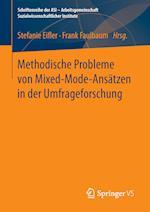 Methodische Probleme Von Mixed-Mode-Ansatzen in Der Umfrageforschung (Schriftenreihe Der Asi Arbeitsgemeinschaft Sozialwissensch)