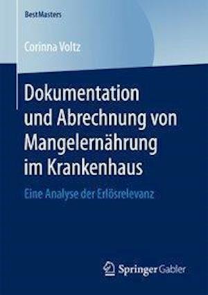 Bog, paperback Dokumentation Und Abrechnung Von Mangelernahrung Im Krankenhaus af Corinna Voltz