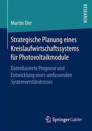 Bog, paperback Strategische Planung Eines Kreislaufwirtschaftssystems Fur Photovoltaikmodule af Martin Dirr