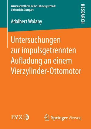 Bog, paperback Untersuchungen Zur Impulsgetrennten Au Adung an Einem Vierzylinder-Ottomotor af Adalbert Wolany