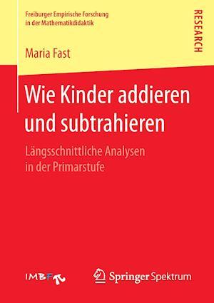 Bog, paperback Wie Kinder Addieren Und Subtrahieren af Maria Fast