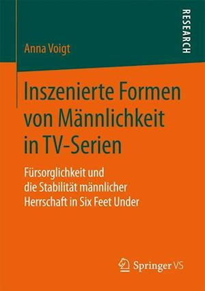 Bog, paperback Inszenierte Formen Von Mannlichkeit in TV-Serien af Anna Voigt