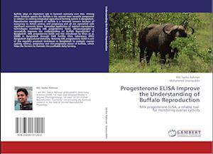 Progesterone Elisa Improve the Understanding of Buffalo Reproduction af Md Saidur Rahman, Mohammed Shamsuddin
