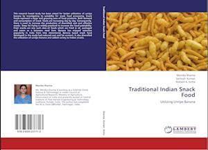 Traditional Indian Snack Food af Santosh Kumari, Monika Sharma, Nishant K. Sinha