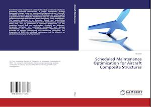 Scheduled Maintenance Optimization for Aircraft Composite Structures af Chen XI