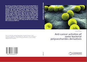 Anti-Cancer Activities of Some Bacterial Polysaccharides Derivatives af El Amir Azza