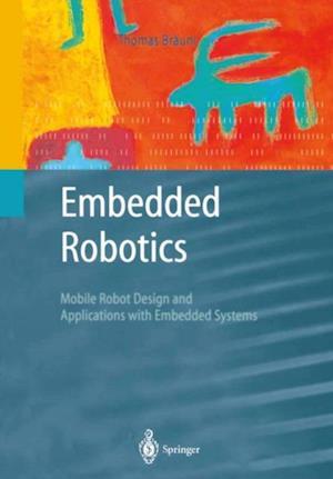 Embedded Robotics af Thomas Braunl