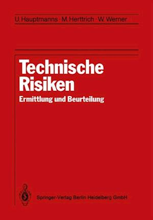 Technische Risiken af Ulrich Hauptmanns, Wolfgang Werner, M. Herttrich