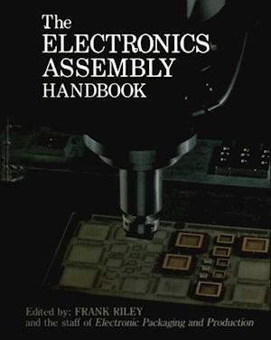 The Electronics Assembly Handbook af Frank Riley