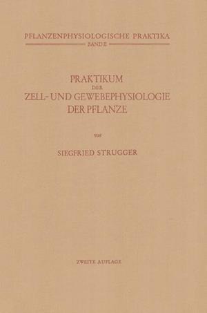 Praktikum Der Zell- Und Gewebephysiologie Der Pflanze af Siegfried Strugger