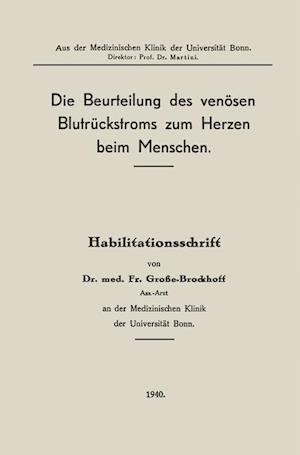 Die Beurteilung Des Venosen Blutruckstroms Zum Herzen Beim Menschen af Franz Grosse-Brockhoff