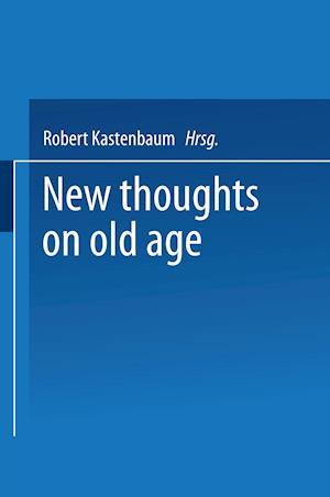 New Thoughts on Old Age af Robert Kastenbaum