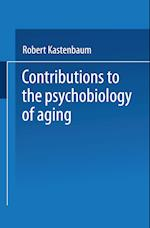 Contributions to the Psychobiology of Aging af Robert Kastenbaum