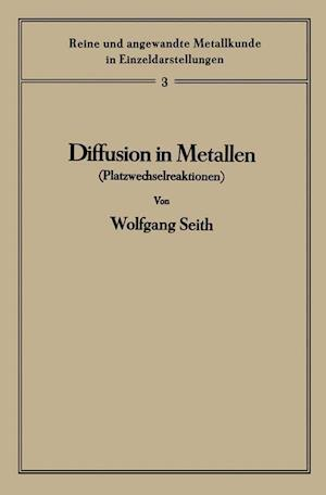 Diffusion in Metallen af Wolfgang Seith