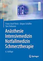 Anasthesie, Intensivmedizin, Notfallmedizin, Schmerztherapie (Springer-lehrbuch)