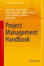 Project Management Handbook af Eugen Huber, Emil Schneider, Jurg Kuster