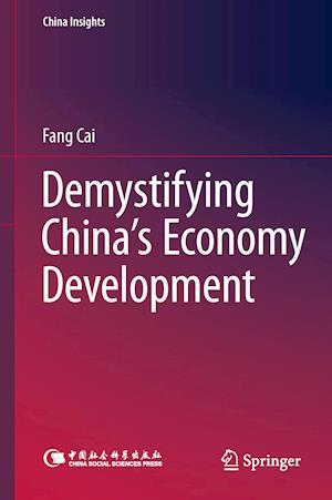 Demystifying China's Economy Development af Fang Cai